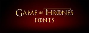 game of thrones fonts game of thrones fonts